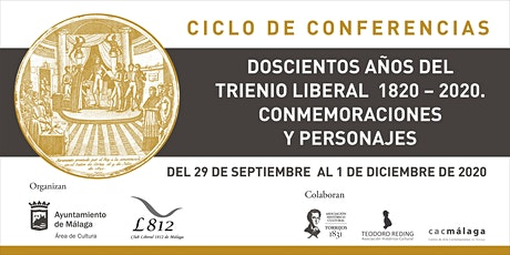 CICLO DE CONFERENCIAS - DOSCIENTOS AÑOS DEL TRIENIO LIBERAL 1820 – 2020. entradas