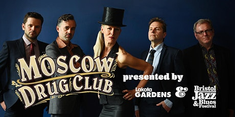 Bristol Jazz Fest & Lakota Gardens Present: Moscow Drug Club tickets