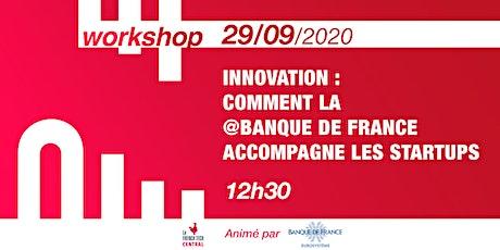 [Workshop] Innovation : comment la @BanquedeFrance accompagne les startups billets