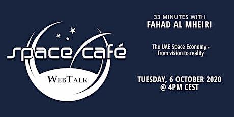 "Space Café WebTalk -  ""33 minutes with Fahad Al Mheiri "" tickets"