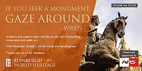 If you seek a monument, gaze around tickets