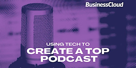 Using tech to create a top podcast tickets