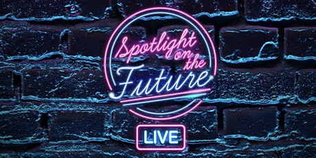 Spotlight On The Future LIVE tickets