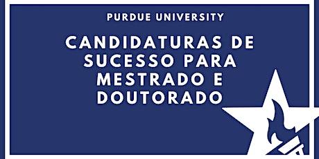 Candidaturas de sucesso para Mestrado e Doutorado com Purdue University ingressos