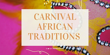 Carnival African Traditions tickets