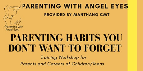 PARENTING WITH ANGEL EYES- PARENTING HABITS YOU DON'T WANT TO FORGET tickets