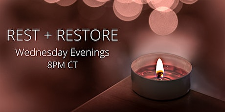 Wednesday Rest + Restore (8PM CST) tickets