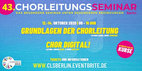 43. Chorleitungsseminar Berlin - Chor Digital! Tickets