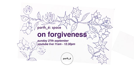 parth_é space: On Forgiveness tickets