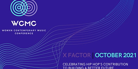 WCMC X-FACTOR WOMXN IN MUSIC CONFERENCE tickets
