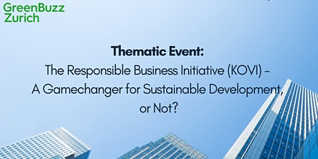 Thematic Event: The Responsible Business Initiative (Konzernverantwortungsinitiative) – A Gamechanger For Sustainable Development, or Not?