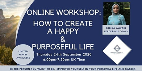 HOW TO CREATE A HAPPY AND PURPOSEFUL LIFE tickets