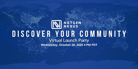 NXTGEN NEXUS VIRTUAL LAUNCH PARTY:  Discover Your Community tickets
