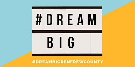 DREAM BIG RENFREW COUNTY tickets