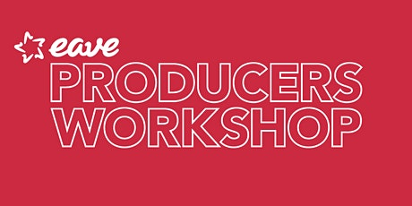 EAVE Producers Workshop tickets
