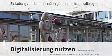 Impulsdialog Digitalisierung 09.12.2020 Zollikon 13-17 Uhr Tickets
