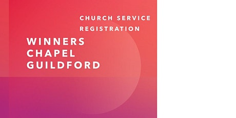 Winners Chapel International, Guildford - Church  Service Registration tickets