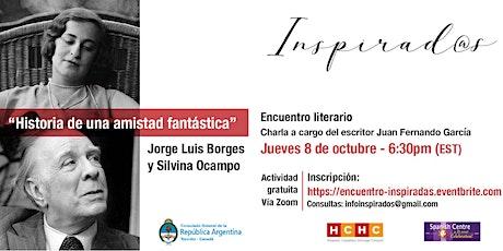 Historia de una amistad fantástica - Jorge Luis Borges y Silvina Ocampo tickets