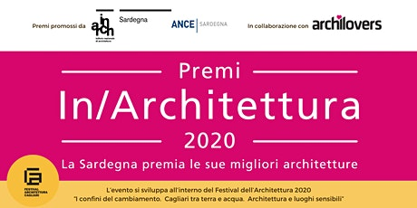 Premi IN/ARCHITETTURA 2020: La Sardegna premia le  biglietti