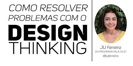 Como Resolver Problemas com o Design Thinking tickets