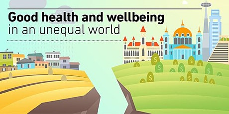 Good Health and Wellbeing in an Unequal World tickets