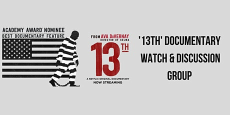 Netflix Documentary:13th  Reflection and Discussion Group tickets