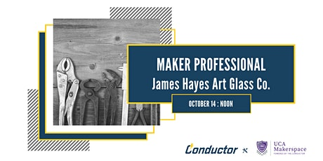 Maker Professional - James Hayes Art Glass Co. tickets