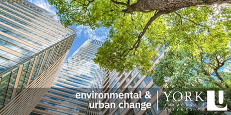 Discover Environmental and Urban Change at York University tickets