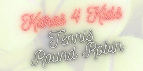 Kares 4 Kids/Sugarloaf Tennis Round Robin Sponsorships tickets