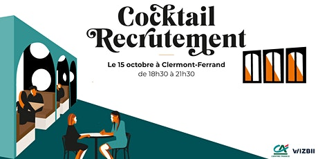 Cocktail Recrutement à Clermont-Ferrand : décrochez un emploi ! billets