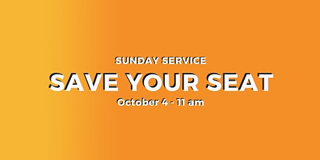 Sunday Service 10/4 - 11 am tickets