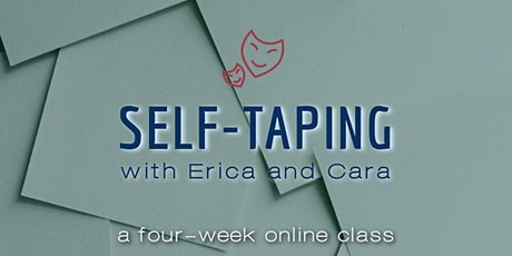 Comedy! Drama! ACE YOUR SELF-TAPE with Erica and Cara! tickets