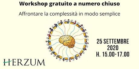 Workshop: Affrontare la complessità in modo semplice biglietti