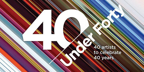 """40 Under Forty"" Art Exhibition - Opening Night Reception tickets"