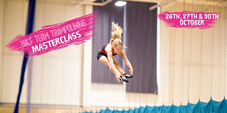 Trampoline Masterclass 26th, 27th & 30th October tickets