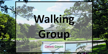 Carers Count Greenhead Park Walking Group 8th October11:00-12:00 tickets