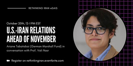 Iran and the US— A Critical Juncture: Fireside chat with Ariane Tabatabai tickets