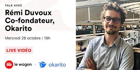 ApéroTalk avec Rémi Duvoux, co-fondateur de Okarito billets