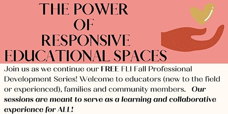 FLI Professional Development: The Power of Responsive Educational Spaces tickets