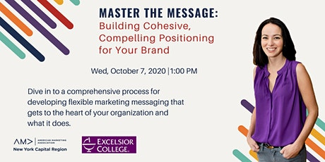 Master the Message:Building Cohesive, Compelling Positioning for your Brand tickets