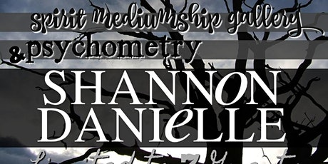 Spirit Mediumship Gallery & Psychometry Event with Shannon Danielle tickets