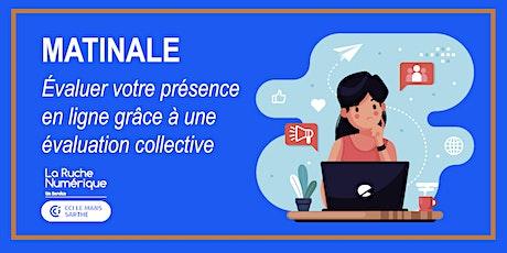 [MATINALE] Evaluer votre présence en ligne grâce à une eval' collective ! billets