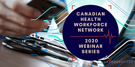 Canadian Health Workforce Network (CHWN) Webinar Series tickets