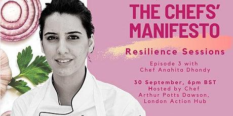 The Chefs' Manifesto Resilience Sessions: Chef Anahita Dhondy tickets