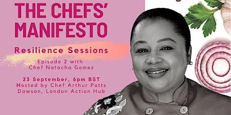 The Chefs' Manifesto Resilience Sessions: Chef Natacha Gomez tickets