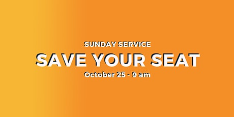 Sunday Service 10/25 - 9 am tickets