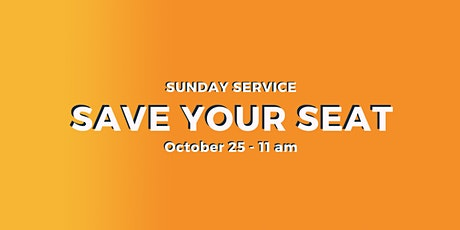 Sunday Service 10/25 - 11 am tickets
