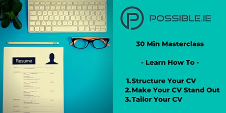 Free - 30 Minute Masterclass - Craft your Perfect CV! tickets