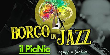 Il PICNIC di Borgo in Jazz Festival biglietti
