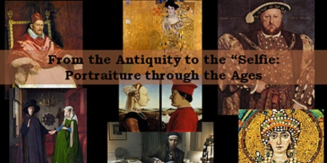 """From Antiquity to the """"Selfie,"""" Portraiture through the Ages tickets"""